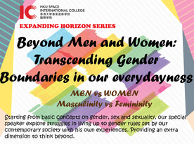 Expanding Horizon Series#6 Beyond Men and Women: Transcending Gender Boundaries in our everydayness