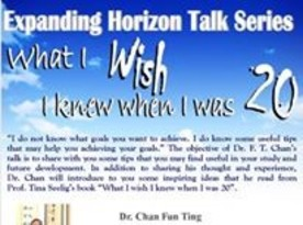 Expanding Horizon Talk Series: What I wish I knew when I was 20 by Dr. Chan Fun Ting
